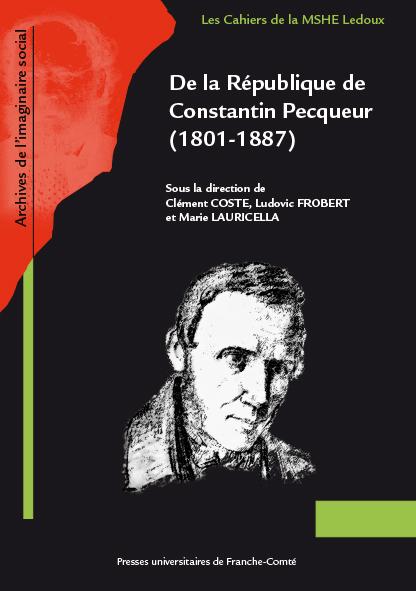 Coste, Frobert et Lauricella, De la République de Constantin Pecqueur (1801-1887)