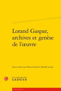 A. Gourio, D. Leclair (dir.), Lorand Gaspar, archives et genèse de l'œuvre