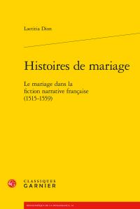 L. Dion, Histoires de mariage. Le mariage dans la fiction narrative française (1515-1559)