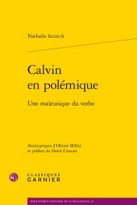 N. Szczech, Calvin en polémique. Une maïeutique du verbe