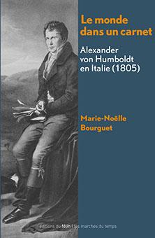 M.-N. Bourguet, Le monde dans un carnet. Alexander von Humboldt en Italie (1805)
