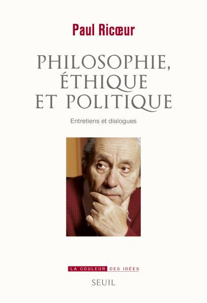 P. Ricœur, Philosophie, éthique et politique. Entretiens et dialogues