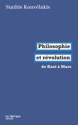 S. Kouvelakis, Philosophie et révolution, de Kant à Marx (Préf. de F. Jameson)