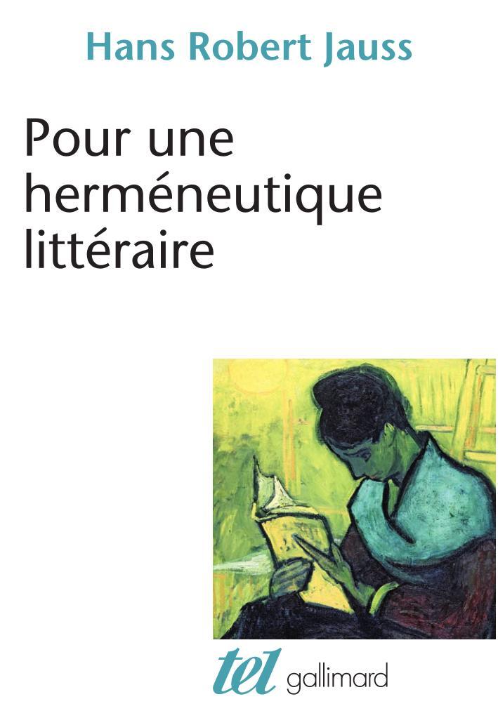 H.R. Jauss, Pour une herméneutique littéraire (rééd., préf. Th. Pavel)