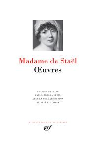 Mme de Staël, Œuvres (Biblioth. de la Pléiade)
