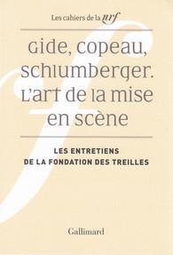 Gide, Copeau, Schlumberger. L'art de la mise en scène