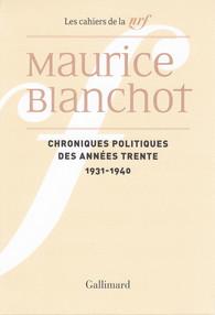 M. Blanchot, Chroniques politiques des années trente (1931-1940)