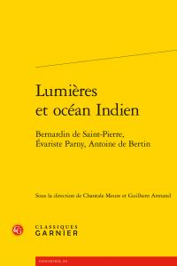 Lumières et océan Indien. Bernardin de Saint-Pierre, Évariste Parny, Antoine de Bertin (dir. Ch. Meure, G. Armand)