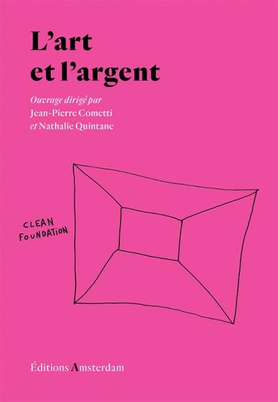 J.-P. Cometti, N. Quintane (dir.), L'art et l'argent