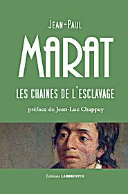 Jean-Paul Marat, Les chaînes de l'esclavage (éd. J.-L. Chappey)