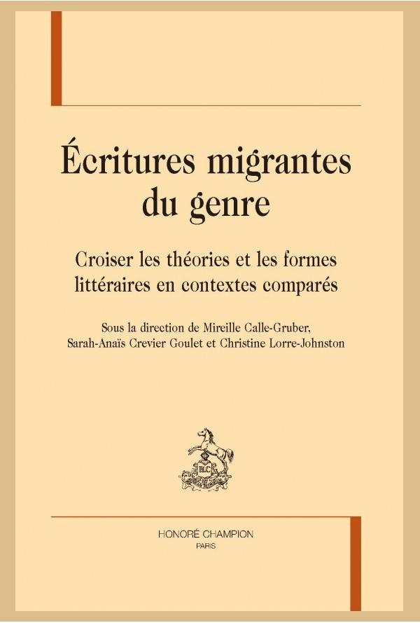 Écritures migrantes du genre. Croiser les théories et les formes littéraires en contextes comparés