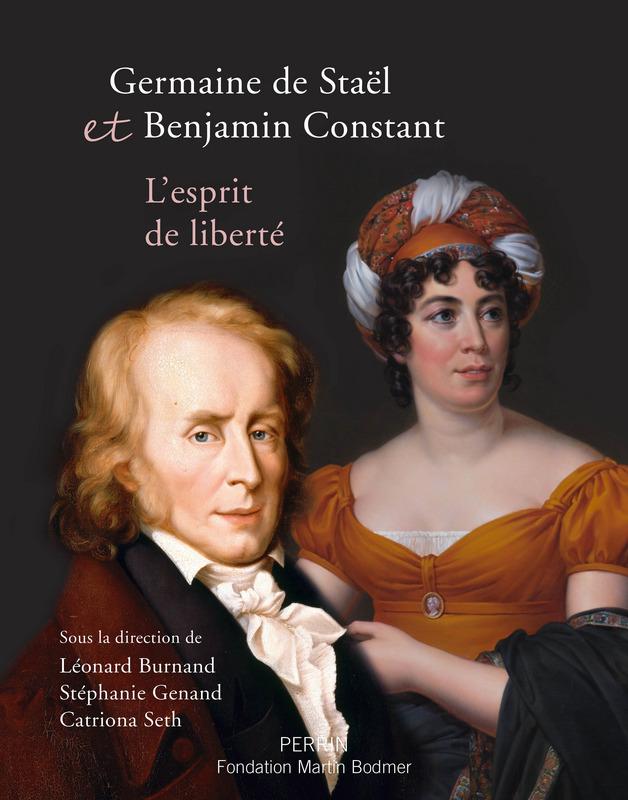 L. Burnand, S. Genand, C. Seth, Germaine de Staël et Benjamin Constant, l'esprit de liberté