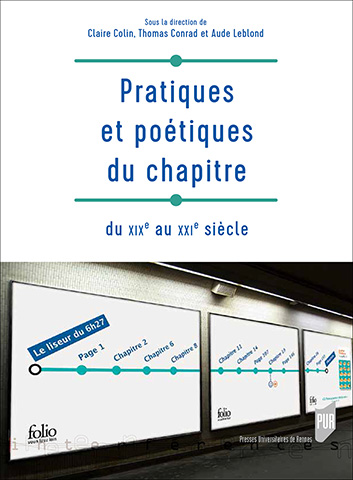 Pratiques et poétiques du chapitre du XIXe au XXIe siècle, Claire Colin, Thomas Conrad et Aude Leblond (dir.)