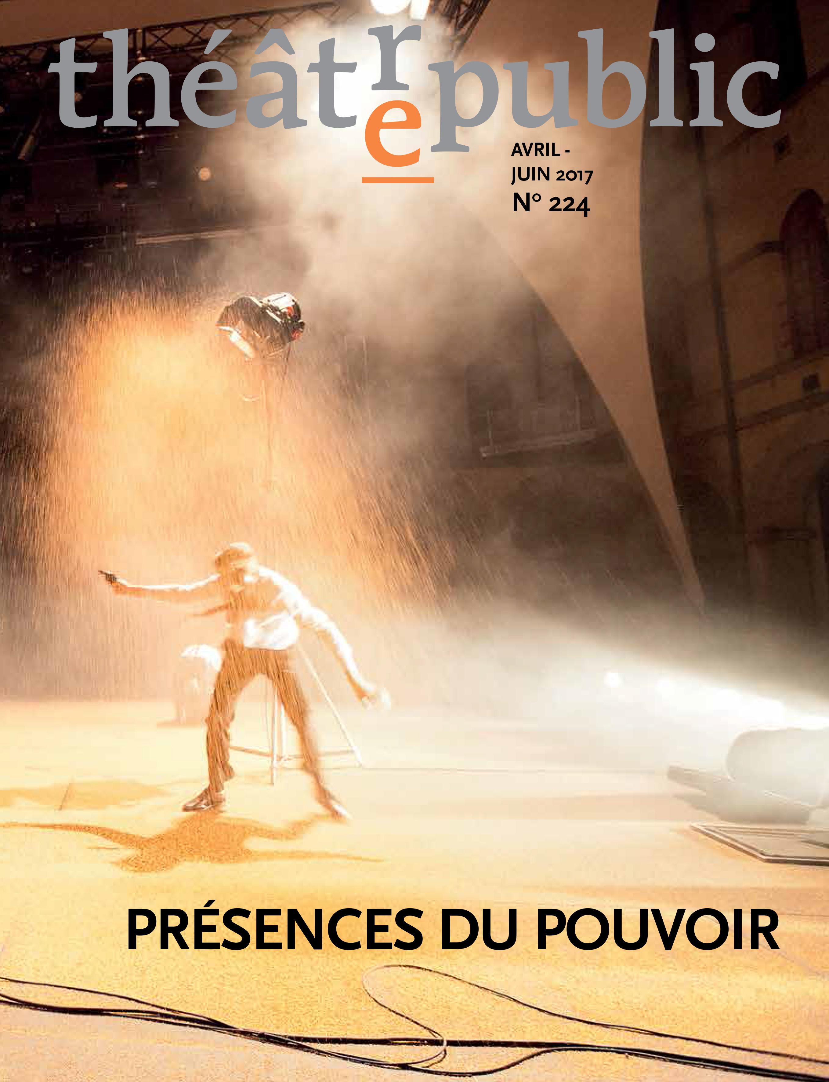 Théâtre/Public, n° 224, «Présences du pouvoir»