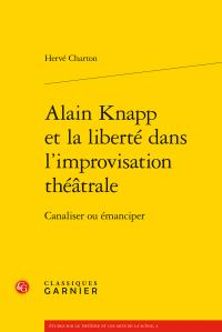 H. Charton, Alain Knapp et la liberté dans l'improvisation théâtrale - Canaliser ou émanciper
