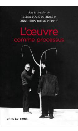 P.-M. de Biasi & A. Herschberg Pierrot (dir.), L'œuvre comme processus