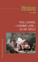 Littératures, n° 75 : Paul Lacroix,