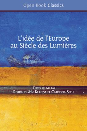 R. von Kulessa et C. Seth (éd.), <em>L'idée de l'Europe au Siècle des Lumières</em>