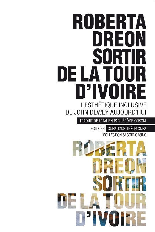 R. Dreon, Sortir de la tour d'ivoire. L'esthétique inclusive de John Dewey aujourd'hui