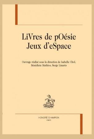 I. Chol, B. Mathios & S. Linarès (dir.), Livres de poésie, jeux d'espace