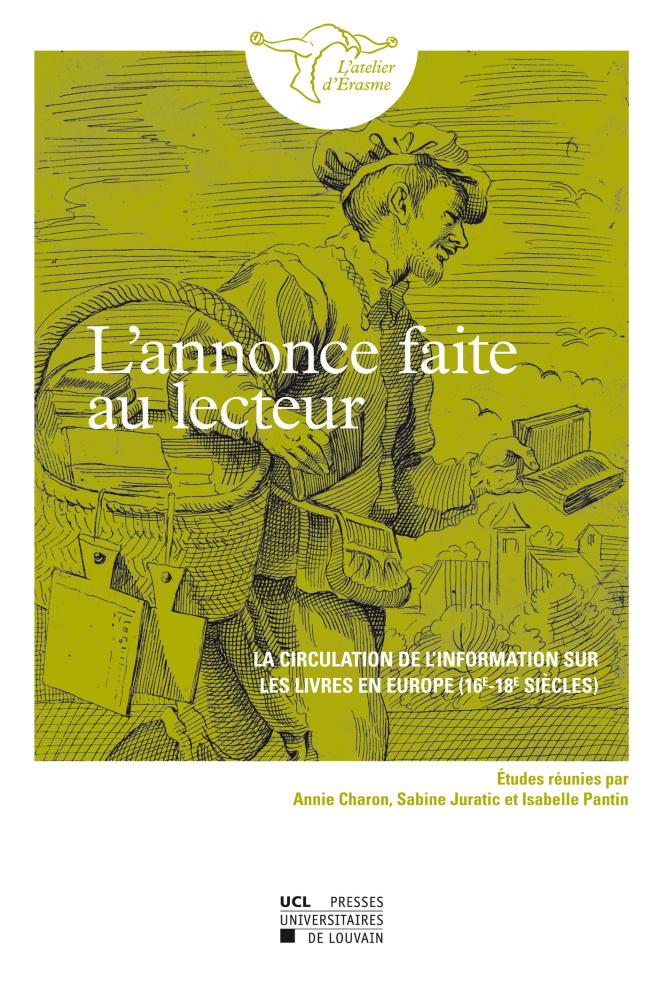A. Charon, S. Juratic & I. Pantin (dir.), L'annonce faite au lecteur. La circulation de l'information sur les livres en Europe (16e-18e siècles)