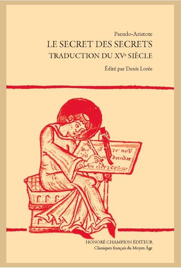 Ps.-Aristote, Le Secret des Secrets. Traduction du XVe s. (éd. D. Lorée)
