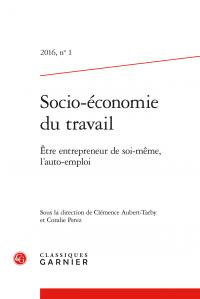 Socio-économie du travail. 2016, n° 1 - Être entrepreneur de soi-même, l'auto-emploi