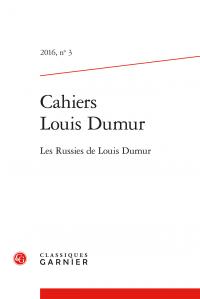 Cahiers Louis Dumur. 2016, n° 3 - Les Russies de Louis Dumur