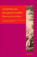 P. Audegean, C. Del Vento, P. Musitelli et X. Tabet (dir.), Le bonheur du plus grand nombre. Beccaria et les Lumières