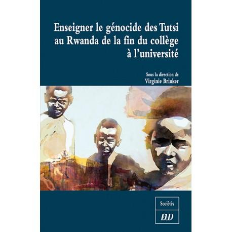 V. Brinker (dir.), Enseigner le génocide des Tutsi au Rwanda de la fin du collège à l'université
