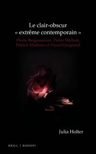 J. Holter, Le clair-obscur « extrême contemporain ». P. Bergounioux, P. Michon, P. Modiano et P. Quignard