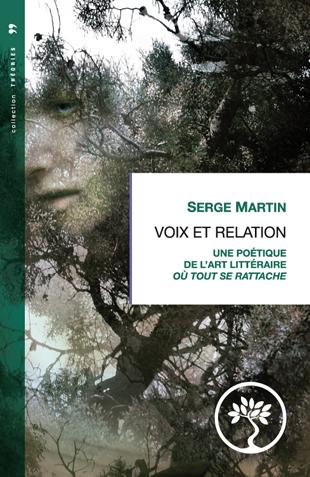 Autour de Voix et relation. Une poétique de l'art littéraire où tout se rattache de S. Martin (Paris 3)