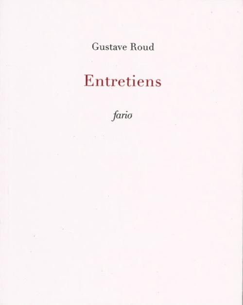 G. Roud, Entretiens (éd. É. Sermier)