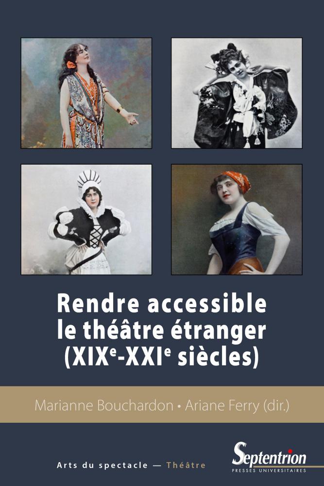 M. Bouchardon, A. Ferry (dir.), Rendre accessible le théâtre étranger (XIXe-XXIes.)
