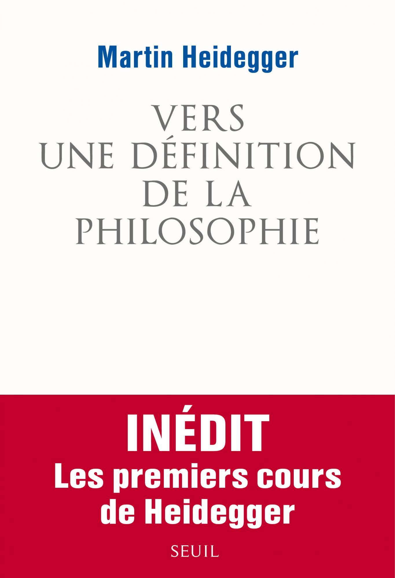 M. Heidegger, Vers une définition de la philosophie (cours inédit)