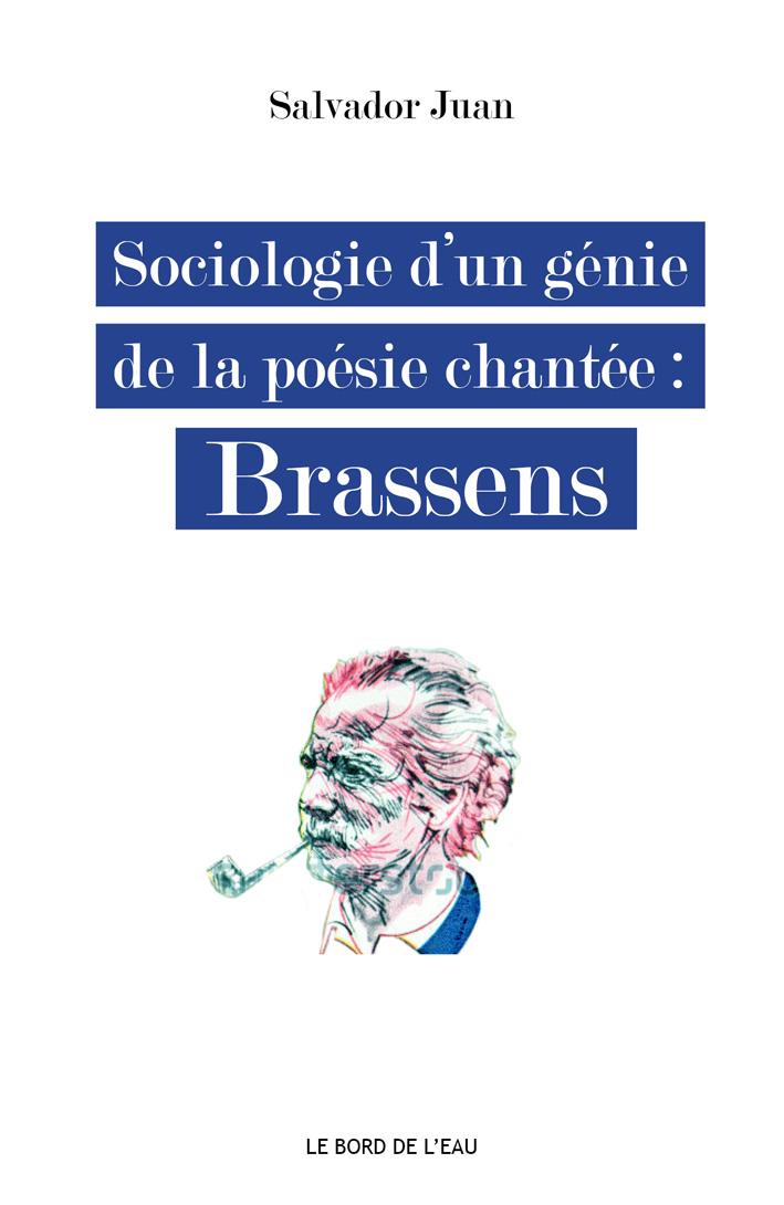 S. Juan, Sociologie d'un génie de la poésie chantée : Brassens