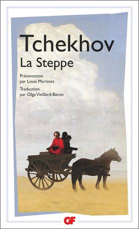 Tchekhov, La Steppe. Histoire d'un voyage (GF-Flammarion)
