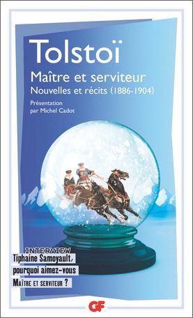 Tolstoï, Maître et serviteur. Nouvelles et récits 1886-1904 (GF-Flammarion)