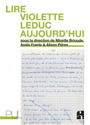M. Brioude, A. Frantz, A. Péron, Lire Violette Leduc aujourd'hui