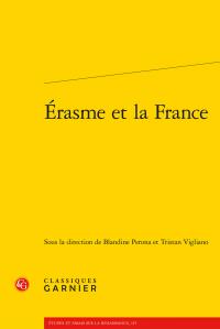 B. Perona, T. Vigliano (dir.), Érasme et la France