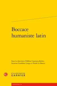 H. Casanova-Robin, S. Gambino Longo, F. La Brasca (dir.), Boccace humaniste latin