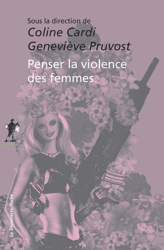 C. Cardi, G. Pruvost, Penser la violence des femmes