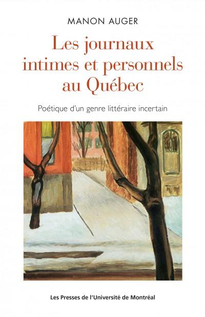 M. Auger, Les journaux intimes et personnels au Québec: poétique d'un genre littéraire incertain