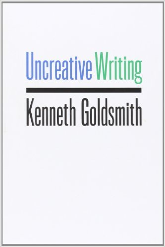 Kenneth Goldsmith, Uncreative writing