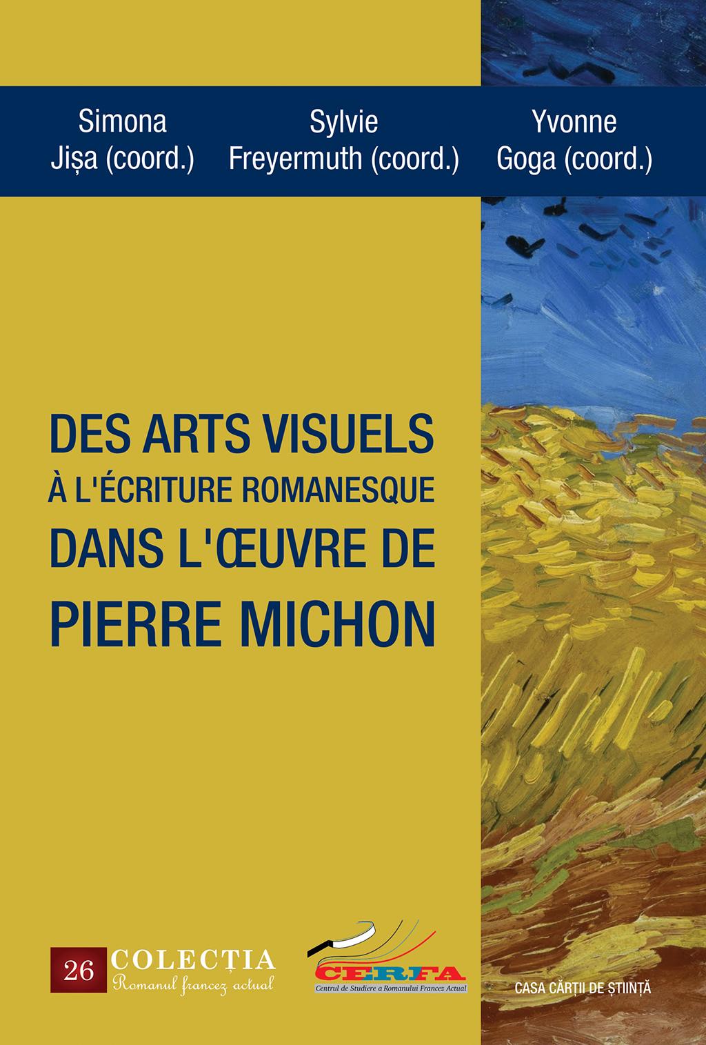 S. Jişa, S. Freyermuth et Y. Goga (dir.), Des arts visuels à l'écriture romanesque dans l'œuvre de Pierre Michon