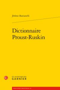 J. Bastianelli, Dictionnaire Proust-Ruskin