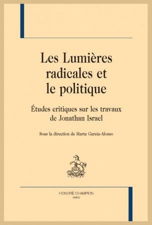 M. García-Alonso (dir.), Les Lumières radicales et le politique. Études critiques sur les travaux de Jonathan Israel