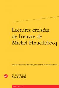 A. Jurga, S. Van Wesemael (dir.), Lectures croisées de l'œuvre de Michel Houellebecq
