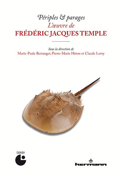 M.-P. Berranger, P.-M. Héron, C. Leroy (dir.), Périples & parages. L'œuvre de Frédéric Jacques Temple