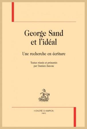 D. Zanone (dir.), George Sand et l'idéal. Une recherche en écriture